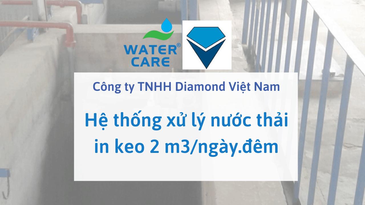 Hệ thống xử lý nước thải in keo 2 m3/ngày.đêm - Công ty TNHH Diamond Việt Nam