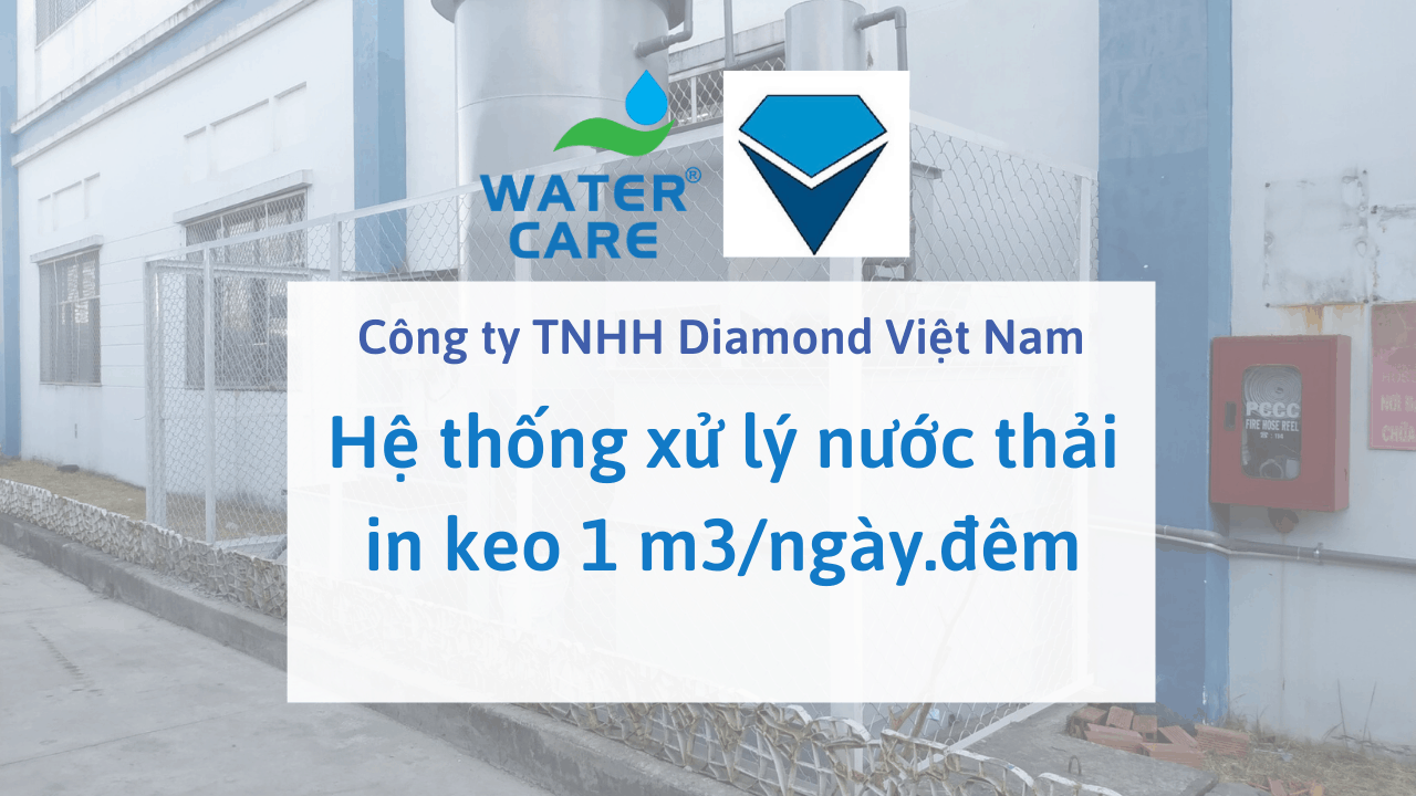 Hệ thống xử lý nước thải in keo 1 m3/ngày.đêm - Công ty TNHH Diamond Việt Nam
