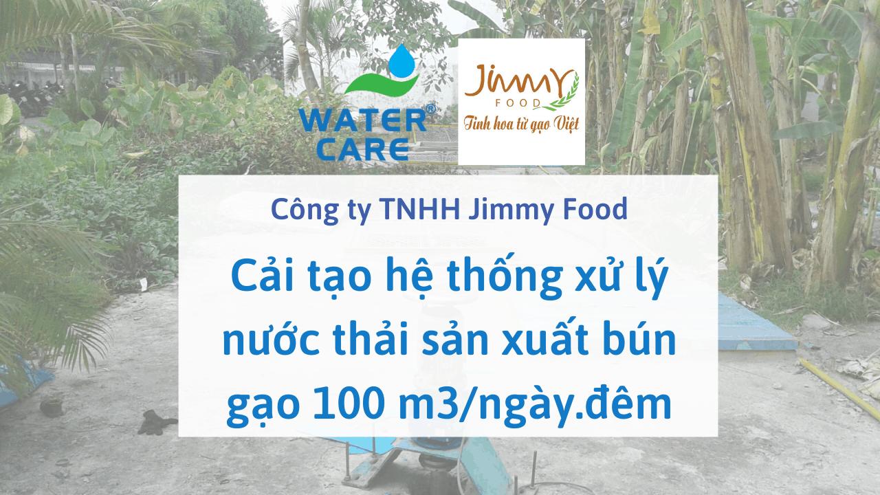 Cải tạo hệ thống xử lý nước thải sản xuất bún gạo 100 m3/ngày.đêm - Công ty TNHH Jimmy Food
