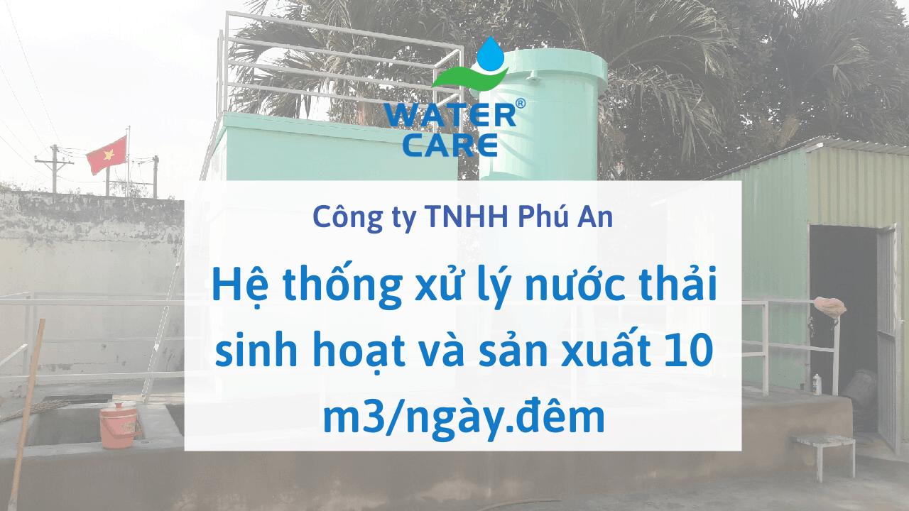 Hệ thống xử lý nước thải sinh hoạt và sản xuất 10 m3/ngày.đêm - Công ty TNHH Phú An
