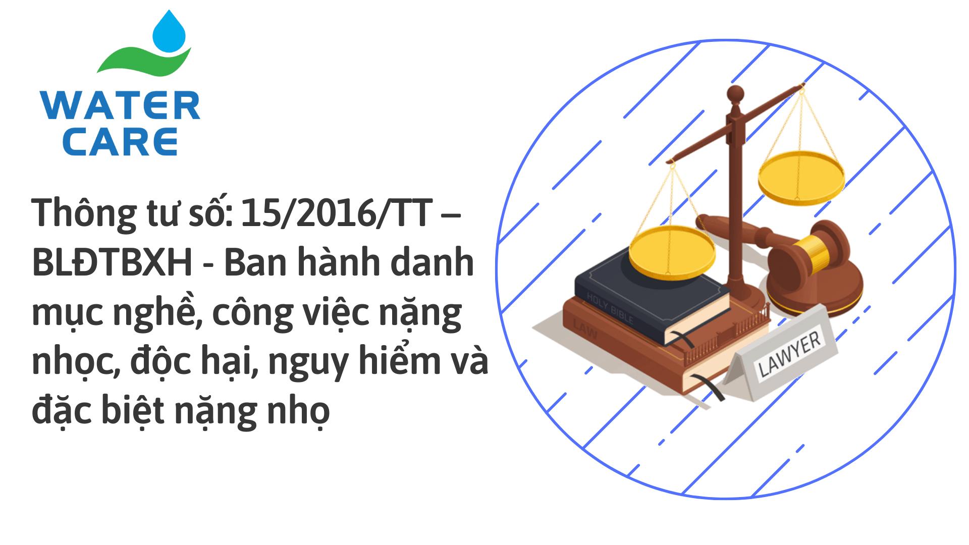 Thông tư số 152016TT – BLĐTBXH - Ban hành danh mục nghề, công việc nặng nhọc, độc hại, nguy hiểm và đặc biệt nặng nhọ