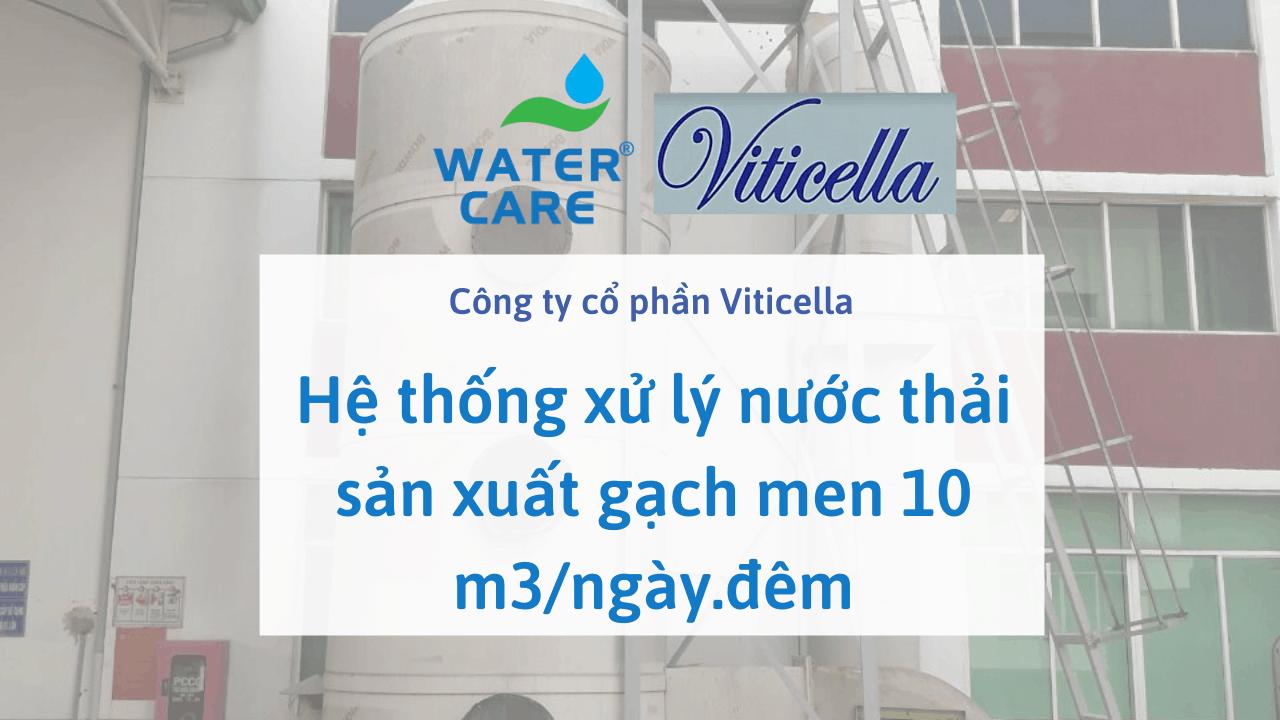 Hệ thống xử lý nước thải sản xuất gạch men 10 m3/ngày.đêm - Công ty cổ phần Viticella